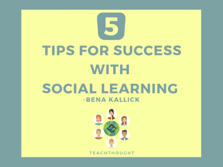 5 Tips For Success With Social Learning With Bena Kallick