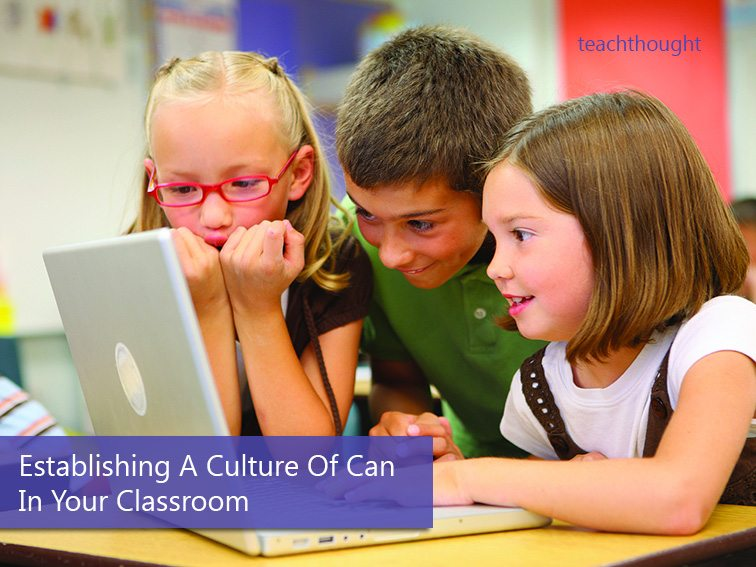 "Establishing A Culture Of ""Can"" In Your Classroom"