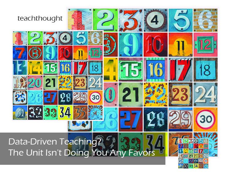 Data-Driven Teaching? The Unit Isn't Doing You Any Favors