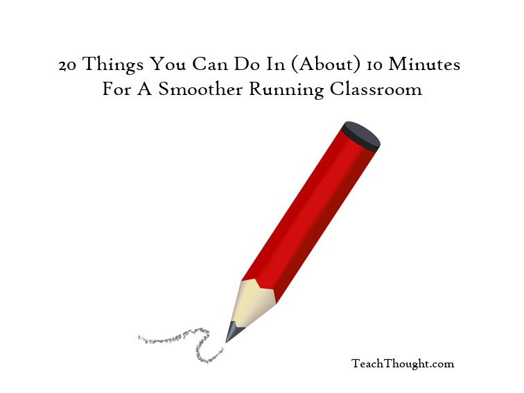 10 Things You Can Do In (About) 10 Minutes For A Better Classroom