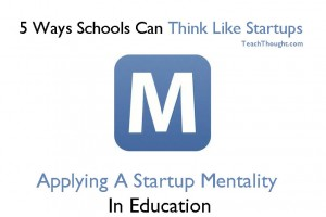 5-ways-schools-can-think-like-startups