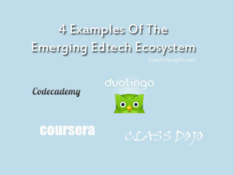 4-examples-of-the-emerging-edtech-ecosystem