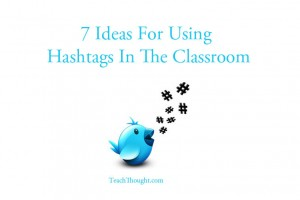 7-ideas-for-using-hashtags-in-the-classroom