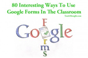 80-interesting-ways-to-use-google-forms-in-the-classroom