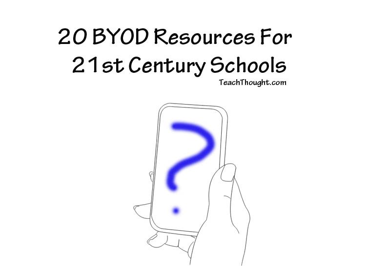 20 BYOD Resources For The 21st Century Schools