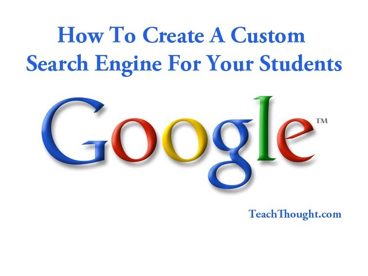 How To Create A Custom Google Search Engine For Your Students