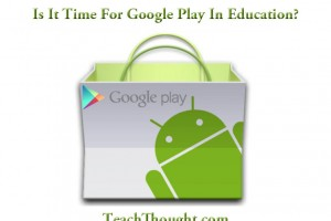 is-it-time-for-google-play-in-education
