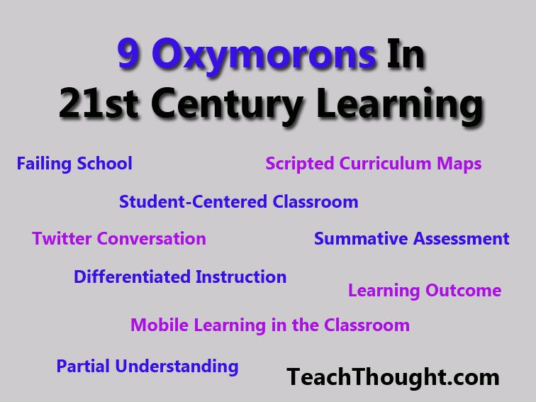 9 Oxymorons In 21st Century Learningg