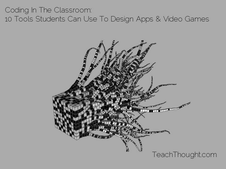 Coding In The Classroom: 10 Tools Students Can Use To Design Apps