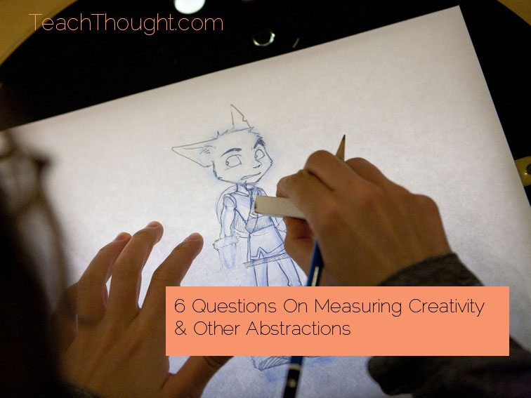 6 Questions On Measuring Creativity & Other Abstractions
