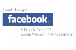 6-pros-and-cons-of-social-media-in-the-classroom