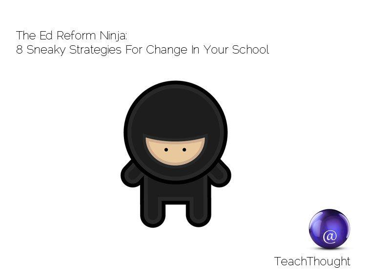 ed-reform-ninja-strategies-for-change