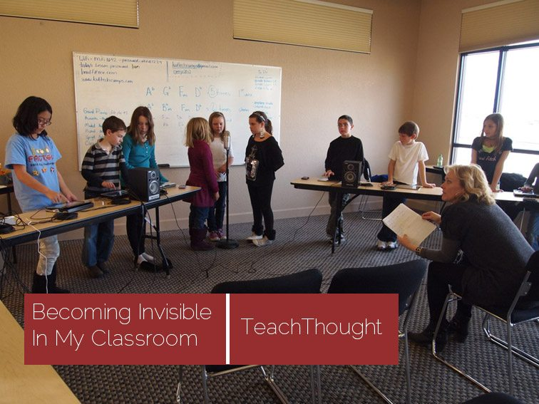 Becoming Invisible In My Classroom
