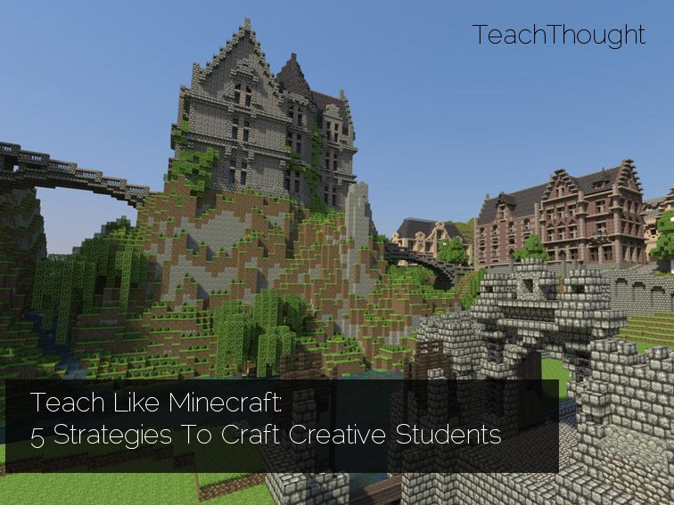 teach-like-minecraft-4-strategies-to-promote-creativity-in-learning