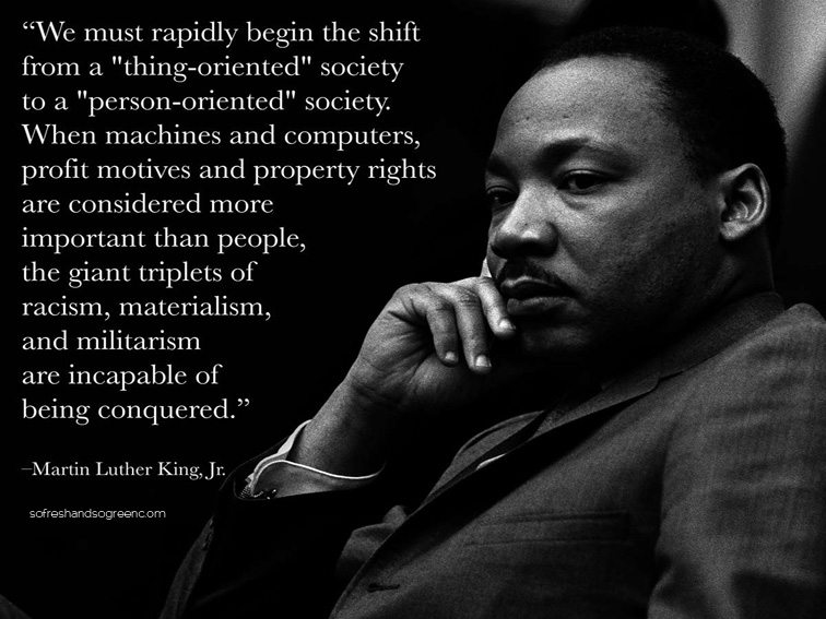 Martin Luther King Quote The Shift From Things To People