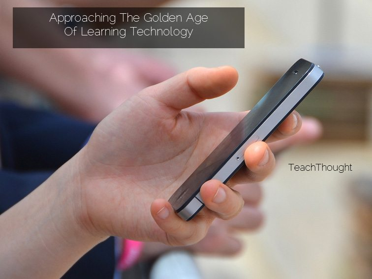 the-golden-age-of-learning-technology