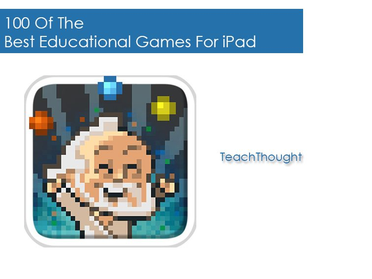 100 Of The Best Educational Games For iPad