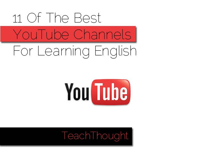 11 Of The Best YouTube Channels For Learning English