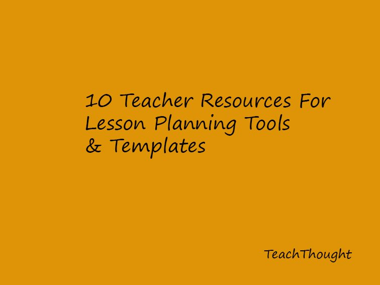 Teacher Resources For Lesson Planning Templates  Tools