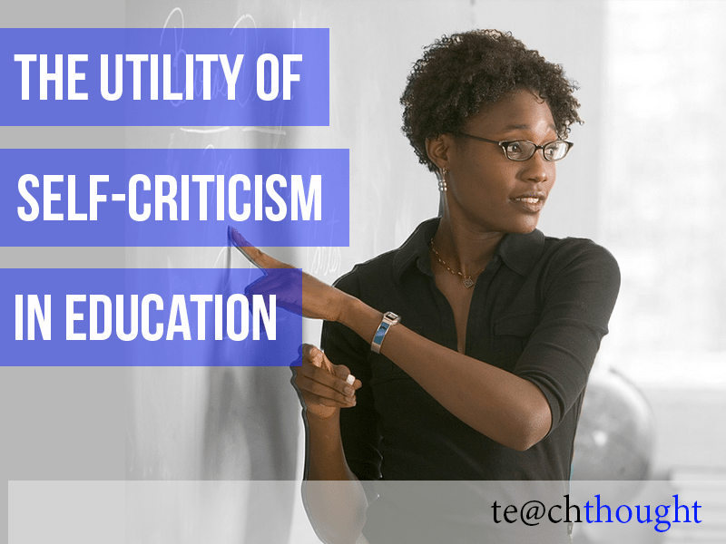 The Utility Of Self-Criticism in Education