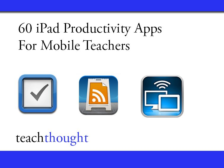ipad-productivity-apps-teachthought