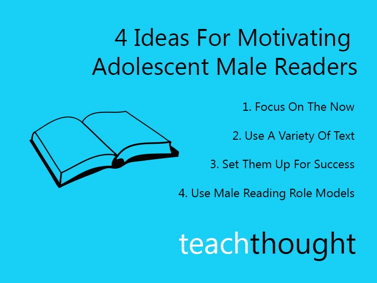 4 Ideas For Motivating Adolescent Male Readers