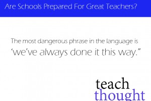 are-schools-prepared-for-great-teachers