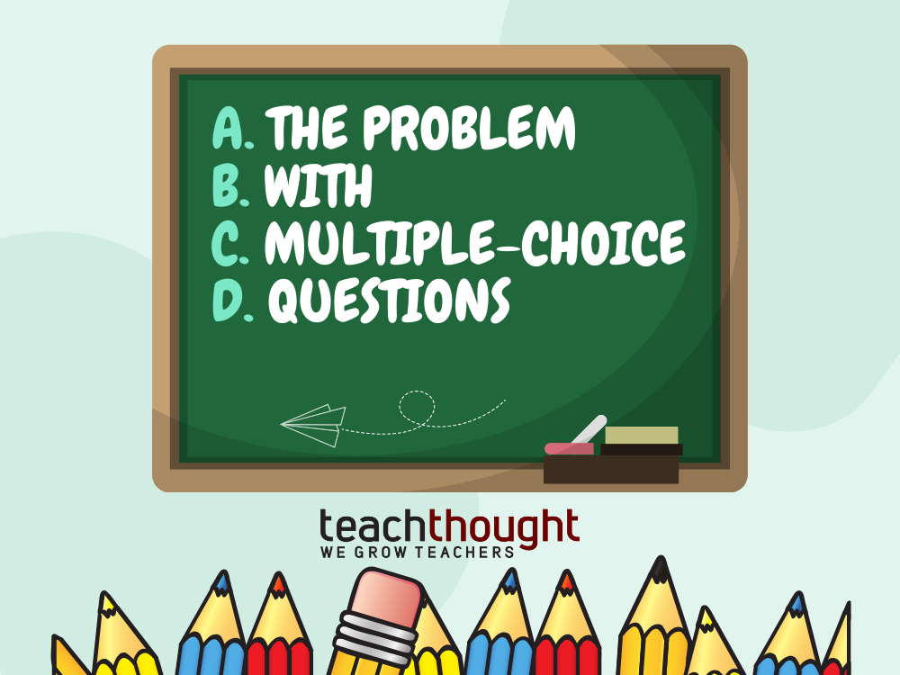 the problem with multiple-choice questions