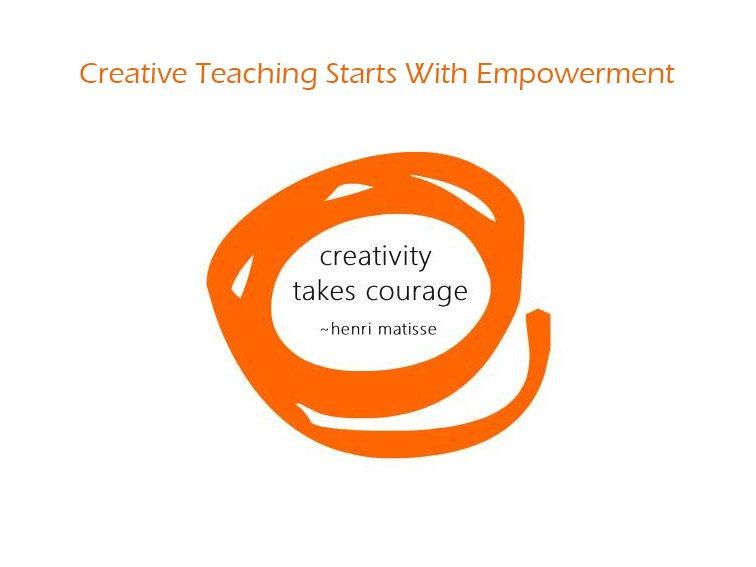 Creative Teaching Starts With Empowerment