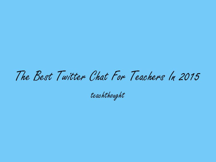 The Best Twitter Chat For Teachers In 2015
