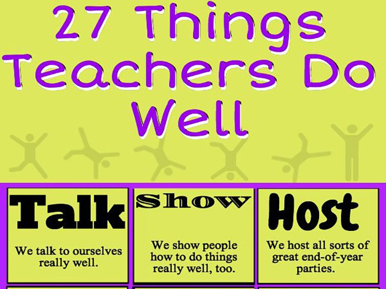 People Do Well If They Can >> 27 Things Teachers Have To Do Well