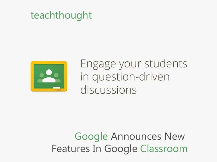 7 New Features Added To Google Classroom