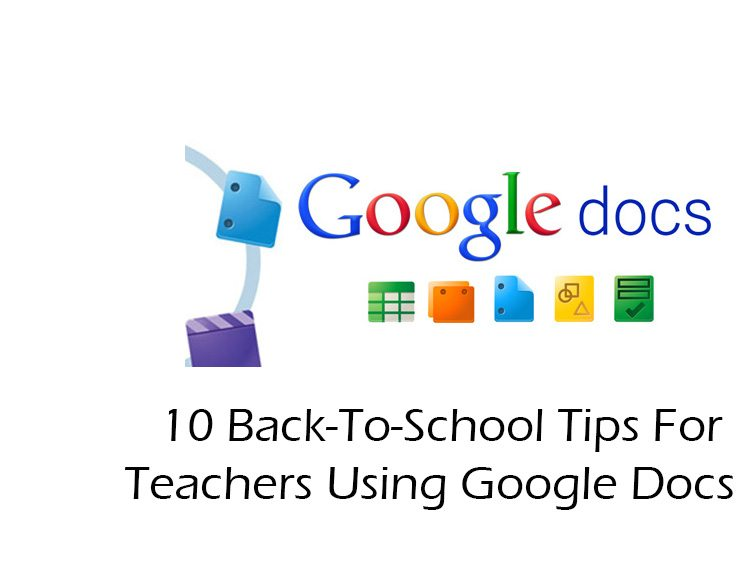 BackToSchool Tips For Teachers Using Google Docs - Using google docs