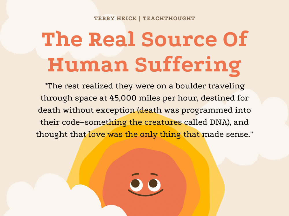 the real source of human suffering