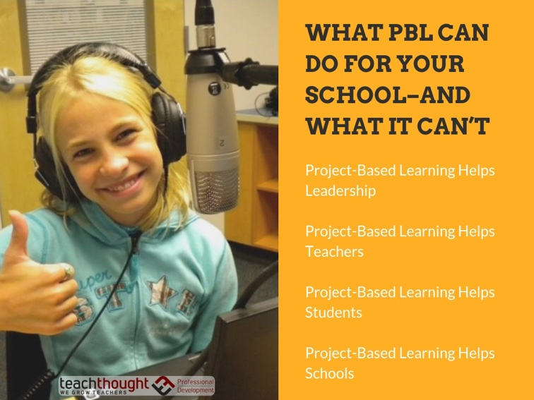 What PBL Can Do For Your School–And What It Can't