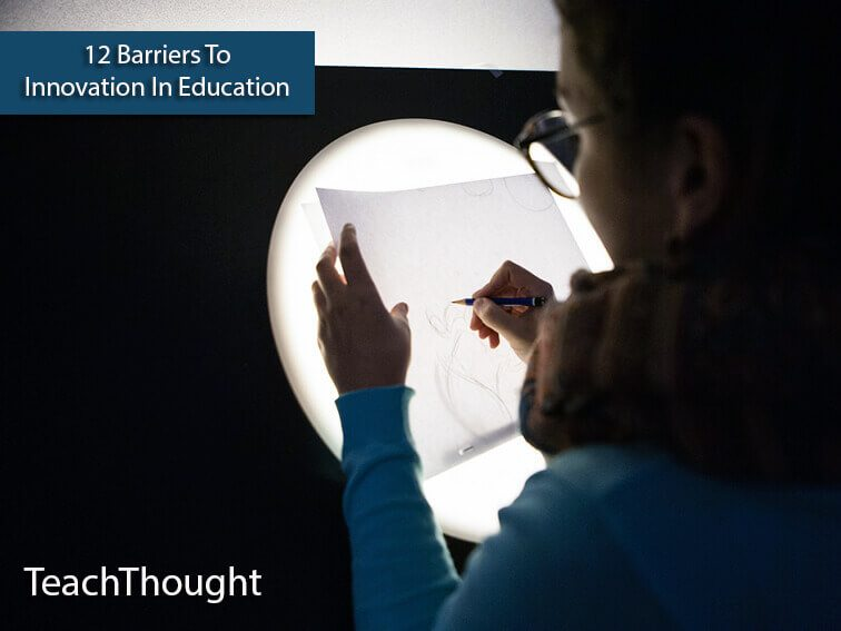 12 Barriers To Innovation In Education
