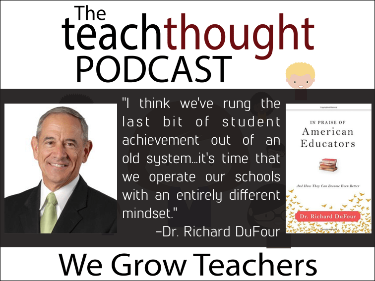 Ep. 35 Growing Better Professional Learning Communities with Dr. Richard DuFour (part 2 of 2)