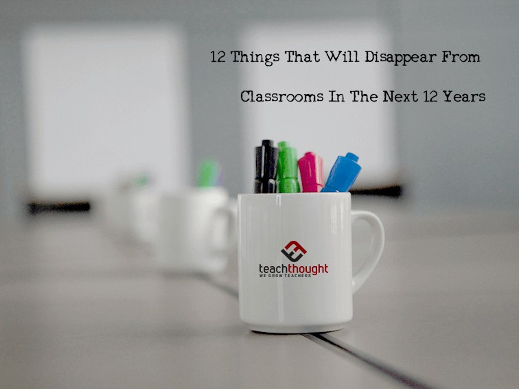 12 Things That Will Disappear From Classrooms In The Next 12 Years