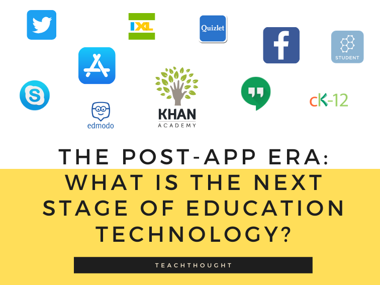 The Post-App Era: What Is The Next Stage Of Education Technology
