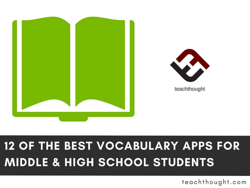12 Of The Best Vocabulary Apps For Middle & High School Students