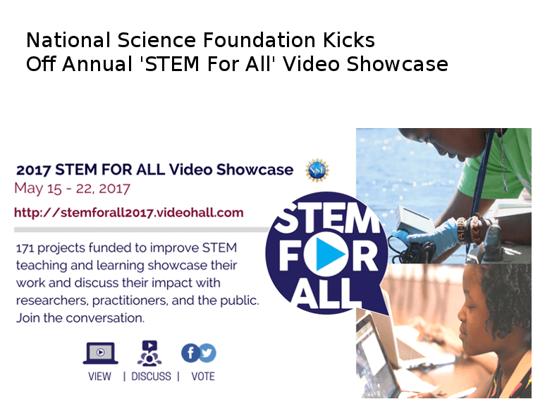 National Science Foundation Kicks Off Annual 'STEM For All' Video Showcase