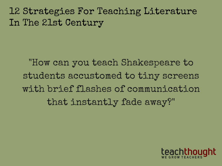 12 Strategies For Teaching Literature In The 21st Century -