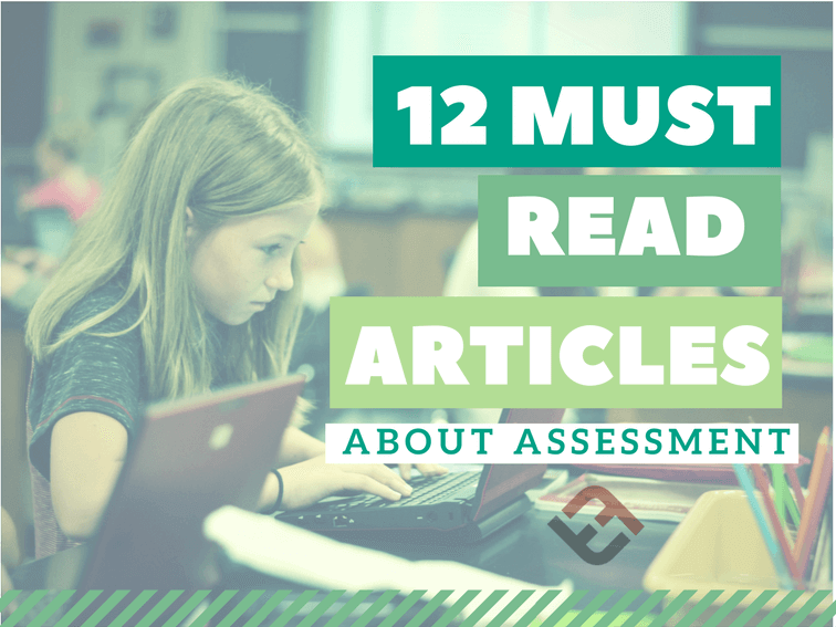 12 Must-Read Articles About Assessment -
