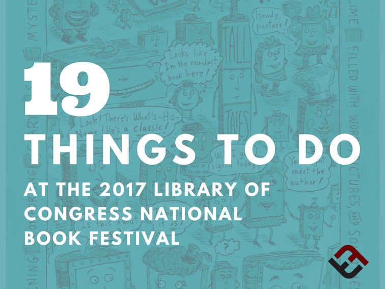 19 Things To Do At The 2017 Library Of Congress National ...