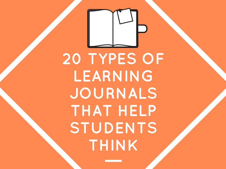 20 Types Of Learning Journals That Help Students Think
