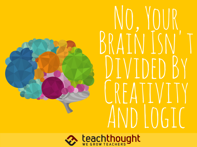 No, Your Brain Isn't Divided By Creativity And Logic