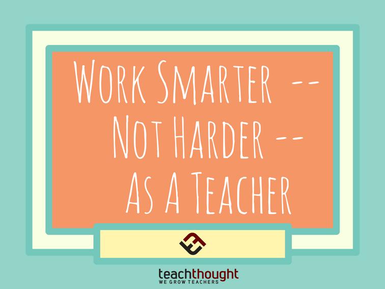 Work Smarter As A Teacher