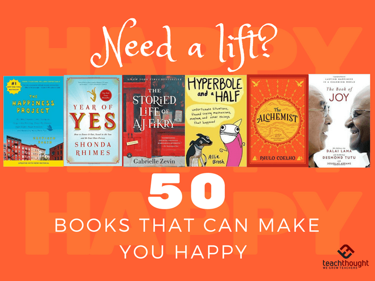 top 50 books that make you happy teachthought