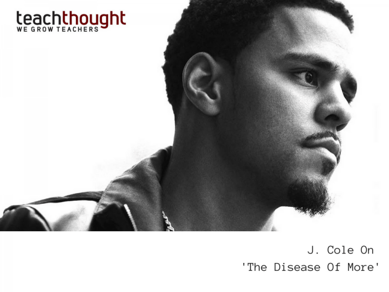 Wisdom For Teens: Hip-Hop Artist J. Cole On 'The Disease Of More'