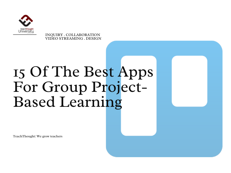 15 Of The Best Apps For Group Project-Based Learning
